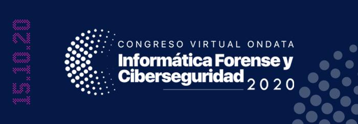 CONGRESO VIRTUAL ONDATA INFORMÁTICA FORENSE Y CIBERSEGURIDAD 2020